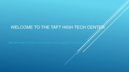 WELCOME TO THE TAFT HIGH TECH CENTER