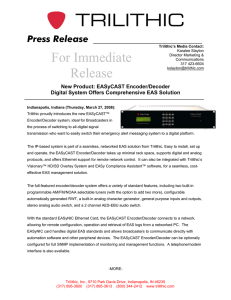 For Immediate Release Press Release New Product: EASyCAST Encoder/Decoder