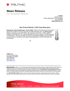 News Release  For Immediate Release New Product Release: 6 GHz Fixed Attenuators