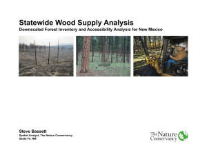 Statewide Wood Supply Analysis Steve Bassett Spatial Analyst, The Nature Conservancy