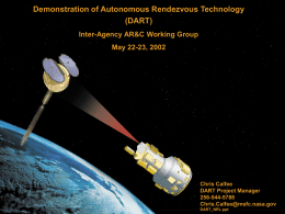 Demonstration of Autonomous Rendezvous Technology (DART) Inter-Agency AR&C Working Group May 22-23, 2002