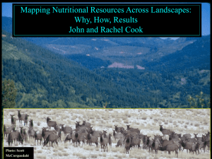Mapping Nutritional Resources Across Landscapes: Why, How, Results John and Rachel Cook e