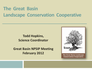 The  Great  Basin Landscape  Conservation  Cooperative Todd Hopkins,