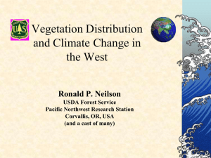 Vegetation Distribution and Climate Change in the West Ronald P. Neilson