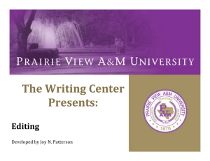 The Writing Center  Presents: Editing Developed by Joy N. Patterson