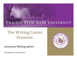 The Writing Center Presents: Annotated Bibliographies Developed by: Joy Patterson