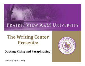 The Writing Center  Presents: Quoting, Citing and Paraphrasing Written by Ayana Young