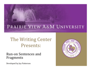 The Writing Center Presents: Run‐on Sentences and  Fragments