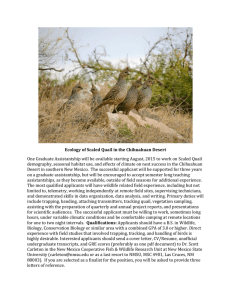 One Graduate Assistantship will be available starting August, 2015 to... demography, seasonal habitat use, and effects of climate on nest... Ecology of Scaled Quail in the Chihuahuan Desert