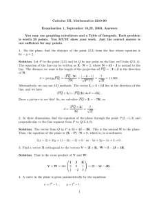Calculus III, Mathematics 2210-90 Examination 1, September 18,20, 2003, Answers