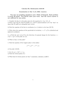Calculus III, Mathematics 2210-90 Examination 2, Mar 11,13, 2004: Answers