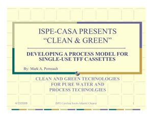 "ISPE-CASA PRESENTS ""CLEAN & GREEN"" DEVELOPING A PROCESS MODEL FOR SINGLE-USE TFF CASSETTES"