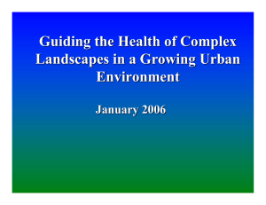 Guiding the Health of Complex Landscapes in a Growing Urban Environment January 2006