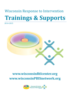 Trainings	&	Supports  Wisconsin	Response	to	Intervention www.wisconsinRtIcenter.org