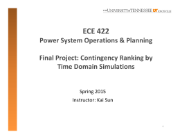 ECE 422  Power System Operations & Planning Final Project: Contingency Ranking by  Time Domain Simulations