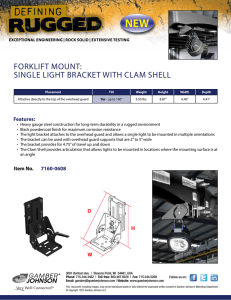 NEW FORKLIFT MOUNT: SINGLE LIGHT BRACKET WITH CLAM SHELL Features: