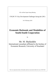 Economic Rationale and Modalities of South-South Cooperation Mr. M. Shafaeddin