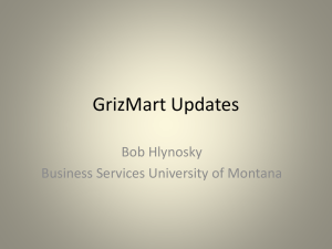 GrizMart Updates Bob Hlynosky Business Services University of Montana