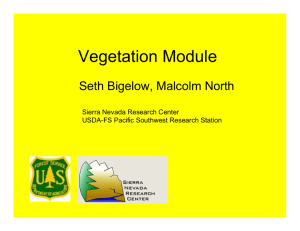 Vegetation Module Seth Bigelow, Malcolm North Sierra Nevada Research Center