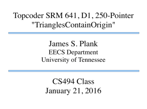 "Topcoder SRM 641, D1, 250-Pointer ""TrianglesContainOrigin"" James S. Plank CS494 Class"