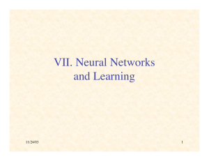 VII. Neural Networks and Learning 11/24/03 1