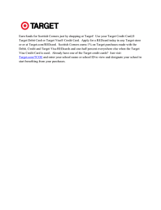 Earn funds for Scottish Corners just by shopping at Target! ... Target Debit Card or Target Visa® Credit Card.  Apply...