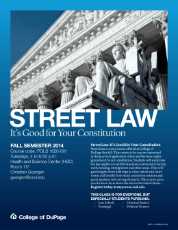 STREET LAW It's Good for Your Constitution FALL SEMESTER 2014