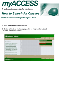 myACCESS  How to Search for Classes A self-service web site for students.