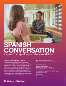 SPANISH CONVERSATION Improve Your Speaking and Listening Abilities CHOOSE ONE OF THREE LEVELS