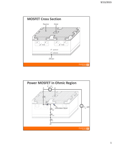 MOSFET Cross Section Power MOSFET in Ohmic Region 9/13/2015 1