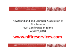 www.nlfireservices.com Newfoundland and Labrador Association of Fire Services PMA Conference St John's