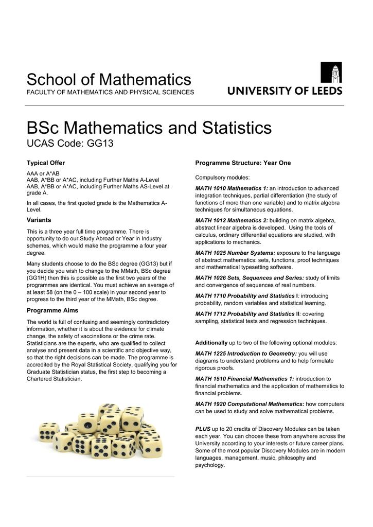 BSc Mathematics and Statistics School of Mathematics UCAS Code: GG13