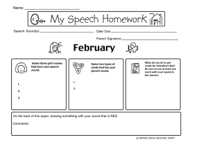 My Speech Homework February Name: Speech Sound(s):
