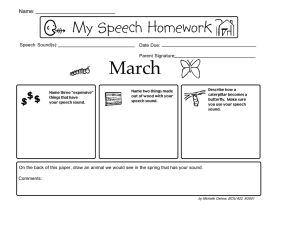 My Speech Homework March Name: Speech Sound(s):