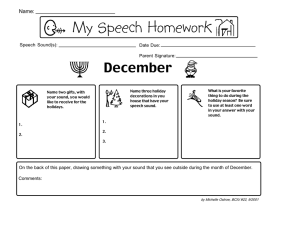 My Speech Homework December Name: Speech Sound(s):