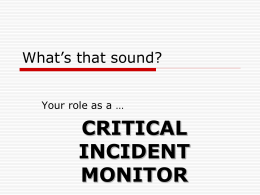 CRITICAL INCIDENT MONITOR What's that sound?