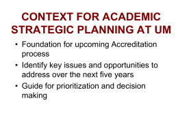 CONTEXT FOR ACADEMIC STRATEGIC PLANNING AT UM