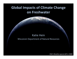 Global Impacts of Climate Change  on Freshwater Katie Hein Wisconsin Department of Natural Resources