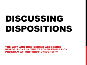 DISCUSSING DISPOSITIONS THE WHY AND HOW BEHIND ASSESSING DISPOSITIONS IN THE TEACHER EDUCATION