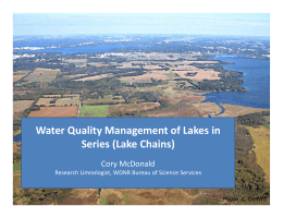Water Quality Management of Lakes in  Series (Lake Chains) Cory McDonald Research Limnologist, WDNR Bureau of Science Services