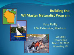 Building the WI Master Naturalist Program Kate Reilly UW Extension, Madison