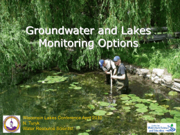 Groundwater and Lakes Monitoring Options Wisconsin Lakes Conference April 2010 N. Turyk