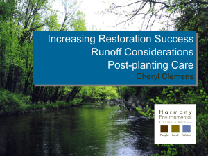 Increasing Restoration Success Runoff Considerations Post-planting Care Cheryl Clemens