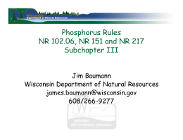 Phosphorus Rules NR 102.06, NR 151 and NR 217 Subchapter III Jim Baumann