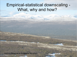 Empirical-statistical downscaling - What, why and how?  Rasmus Benestad & Abdelkader Mezghani
