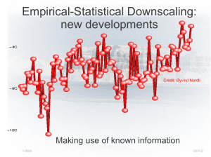 Empirical-Statistical Downscaling: new developments Making use of known information Credit: Øyvind Nordli