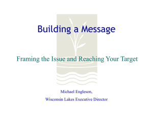 Building a Message  Framing the Issue and Reaching Your Target Michael Engleson,
