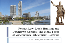 Roman Law, Duck Hunting and Downtown Condos: The Many Faces