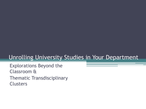 Unrolling University Studies in Your Department Explorations Beyond the Classroom & Thematic Transdisciplinary