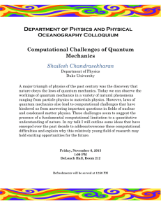 Department of Physics and Physical Oceanography Colloquium Computational Challenges of Quantum Mechanics